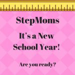 StepMoms…It's a New School Year